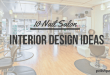 The Ultimate Guide to Opening A Nail Salon & Checklist
