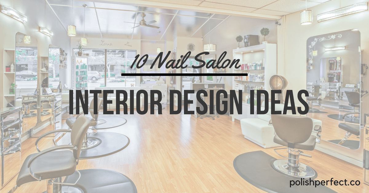 10 Nail Salon Interior Design Ideas